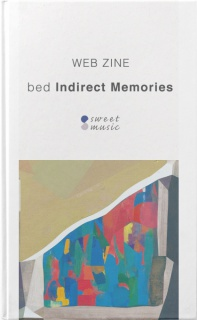 bed『Indirect Memories』Web Zine