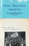 "Those ""Marvelous Stand-Up Comedians!!"