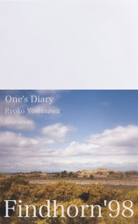 One's Diary  Findhorn 1998