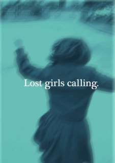 Lost girls caling.